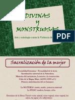 DIVINAS Y MONSTRUOSAS