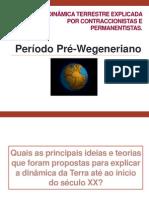 Período+Pré-Wegeneriano