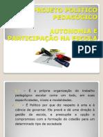 Autonomia e Participacao Na Escola-projeto Político Pedagógico