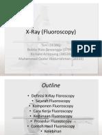 Presentasi X-Ray (Fluoroscopy)