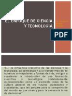 El Enfoque de Ciencia y Tecnología {1}
