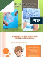 NORMAS DE CALIDAD PARA EL USO DOMESTICO E INDUSTRIAL.pptx