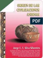 Jorge E T Silva Sifuentes Origen de Las Civilizaciones Andinas