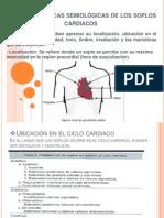 Características Semiológicas de Los Soplos Cardiacos