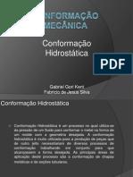 Conformação mecânica Conformação hidrostática 2.pptx