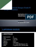 Case Report Anak-DBD Gr IV