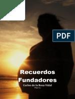 Carlos de la Rosa Vidal - Recuerdos Fundadores, Poema