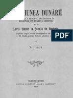Nicolae Iorga - Chestiunea Dunării - (Istorie a Europei Răsăritene În Legătură Cu Această Chestie) - Lecții Ținute După Notele Stenografice