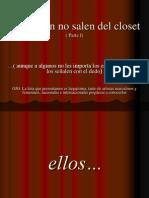 No Han Salido Del Closet (Parte i)