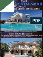 Villa de Vacances à Blanes Et Costa Del Sol