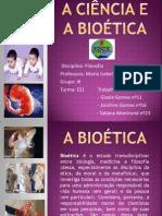 A Ciência e a Bioética