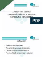 Validacion de Los Sistemas Computacionales en La Industria Farmaceutica Homeopatica