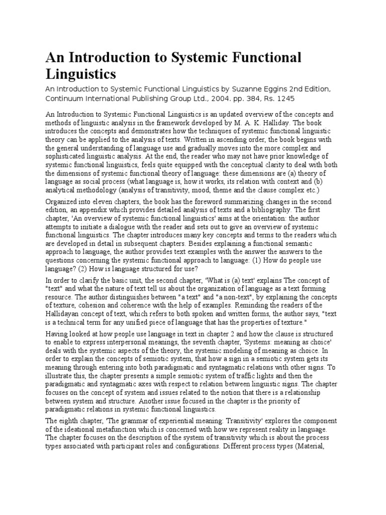 ideational metafunction Systemic-functional linguistics is a theory of language centred on the notion of language function and which accounts for the ('ideational metafunction').