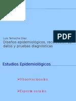 Diseños epidemiológicos, recolección de datos y pruebas diagnosticas_LuisTemoche