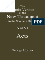 The Coptic Version of the New Testament in the Southern Dialect Vol VI Acts Horner