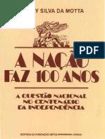 A Nação Faz 100 Anos- A Questão Nacional No Centenário Da Independência