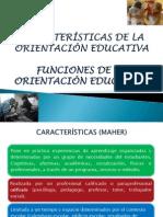 CARACTER+ìSTICAS Y FUNCIONES DE LA ORIENTACI+ôN EDUCATIVA