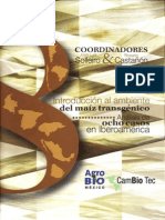 Introducción al ambiente del maíz transgénico. Análisis de ocho casos en Iberoamérica. ------ Coordinares