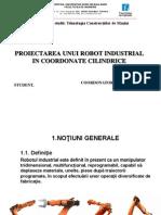 Proiectarea Unui Robot Industrial in Coordonate Cilindrice