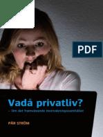 Vadå privatliv?