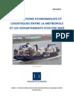 Les relations économiques et logistiques entre la métropole et des département d'outre mer.