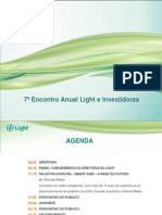 7th Annual Meeting of Light and Investors*