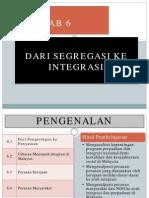 6_Dari Segregasi Ke Integrasi