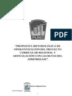Propuesta Metodológica de Operativización Del Proyecto Curricular Regional y Articulación Con Las Rutas Del Aprendizaje