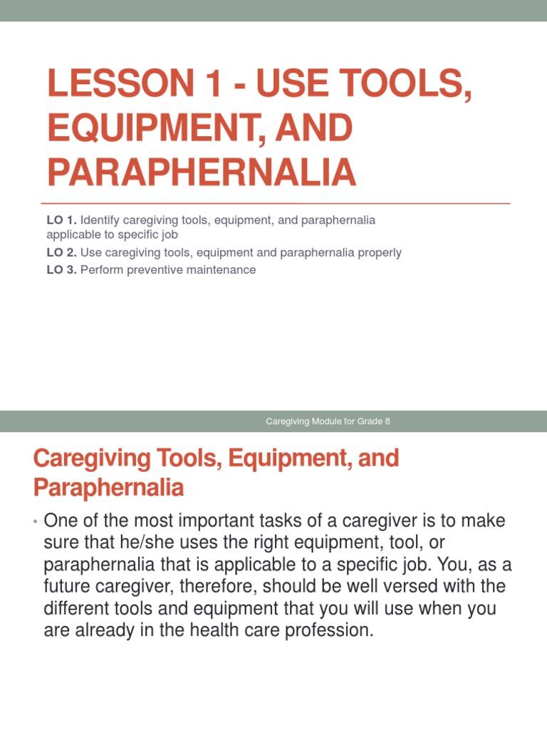 Lesson 1 Use Tools Equipment Paraphernalia in Caregiving Pptx ...