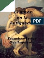 Gea, Francisco - El Amor en La Antigüedad