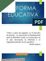 Reforma Educativa [Ley Primaria y Leyes Secundarias]