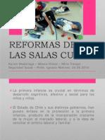 Reformas de Las Salas Cunas Ppt Final