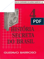 BARROSO, Gustavo. Historia Secreta Do Brasil