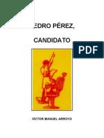 Víctor Manuel Arroyo. Pedro Pérez, Candidato.