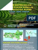 Peran BKPRD Dalam Penyelesaian Konflik Pemanfaatan Ruang (Kasus Jawa Tengah)