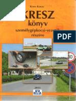 Kotra Károly KRESZ Könyv Személygépkocsi-Vezetők Részére 2013