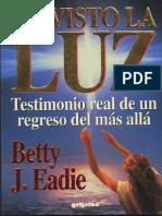 He Visto La Luz Betty J. Eadie