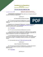 18 BRASIL. Lei n. 9.674, De 25 de Junho de 1988