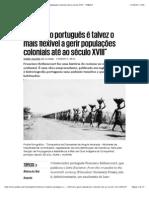 """""""O Império Português é Talvez o Mais Flexível a Gerir Populações Coloniais Até Ao Século XVIII"""" - PÚBLICO"""