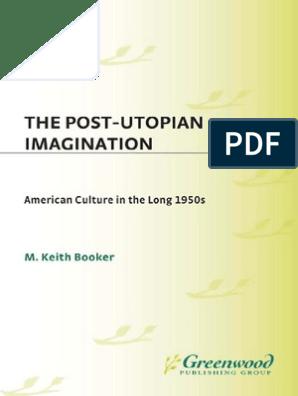 M Keith Booker The Post Utopian Imagination Postmodernism