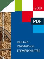 Horvátország - Kulturálisidegenforgalmi eseménynaptár 2009