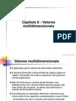 Cap6 Vetores Multidimensionais