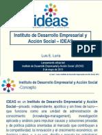 Luis E. Loría - Instituto de Desarrollo Empresarial y Acción Social (IDEAS) - Lanzamiento