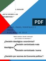 """Miguel Ángel Rodríguez E. - """"Bandas cambiarias, flotación o dolarización"""