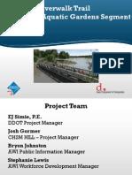 Anacostia Riverwalk Trail Kenilworth Aquatic Gardens Segment Presentation - ANC 7D Meeting