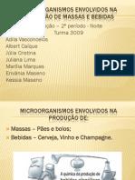 Microorganismos Envolvidos Na Produção de Massas e Bebidas