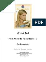 Robin Jones Gunn - Série Cris e Ted 3 - Eu Prometo