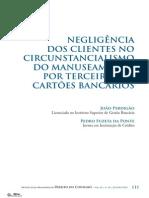 Negligência Dos Clientes No Circunstancialismo Do Manuseamento Por Terceiros de Cartões Bancários