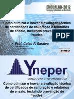 Como Otimizar e Inovar a Avaliação Técnica de Certificados de Calibração e Relatórios de Ensaios, Incluindo Prevenção de Fraudes (Celso Saraiva - Unicamp-CTC)