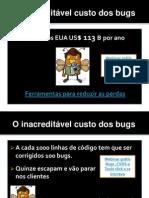 O Inacreditável Custo Dos Bugs